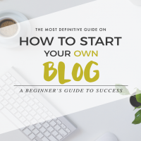 How to Start a Blog: A Beginner's Guide To Success