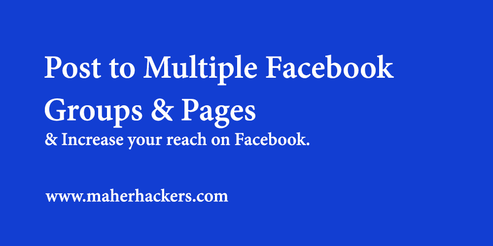 Post To Multiple Facebook Groups Or Pages at Once