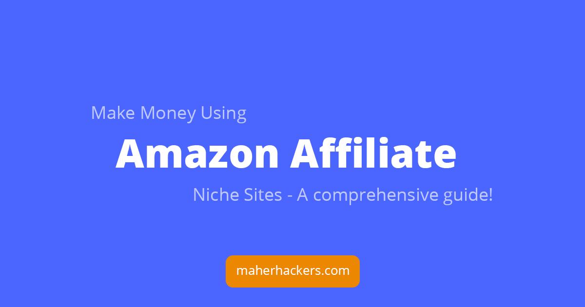 Make Money through Amazon Affiliate Niche Sites