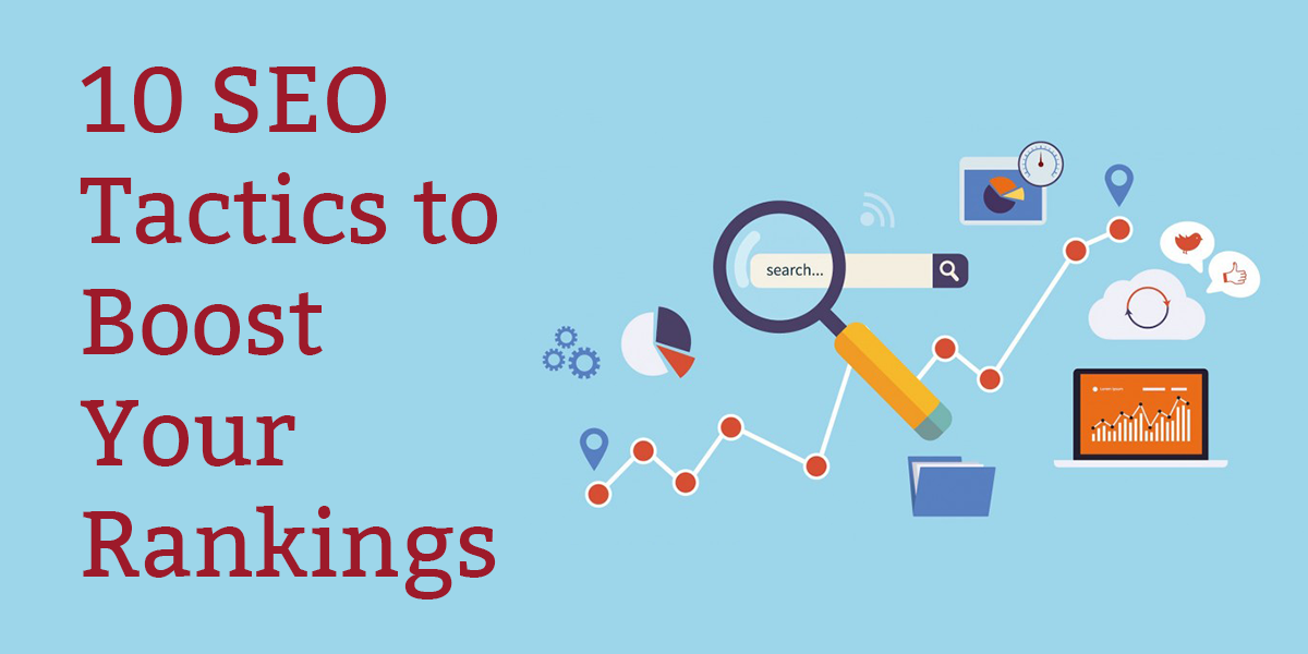 10 SEO Tactics that You Can Use to Boost Your Rankings