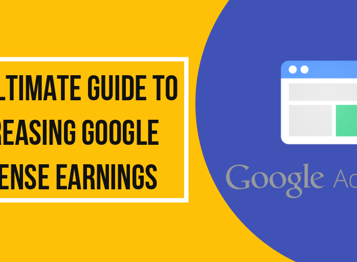 The Ultimate Guide to Increasing Google AdSense Earnings