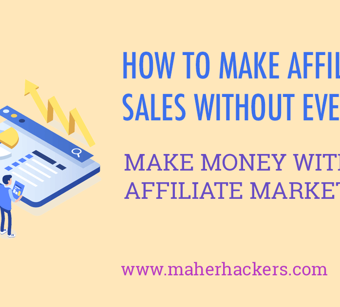 How to Make Affiliate Sales Without Even Selling